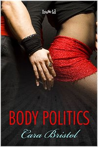 Body Politics by Cara Bristol