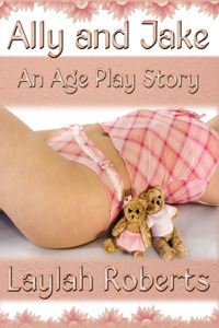 Ally and Jake An Ageplay Story by Laylah Roberts